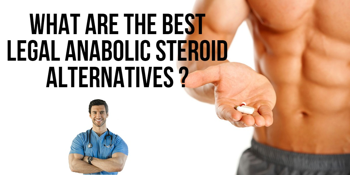 Legal Steroids – Here Is What You Need To Know About These Anabolic Supplements Before Using Them